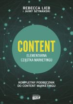 CONTENT ELEMENTARNA CZĄSTKA MARKETINGU KOMPLETNY PODRĘCZNIK DO CONTENT MARKETINGU